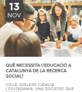 QUÈ NECESSITA L'EDUCACIÓ A CATALUNYA DE LA RECERCA SOCIAL?